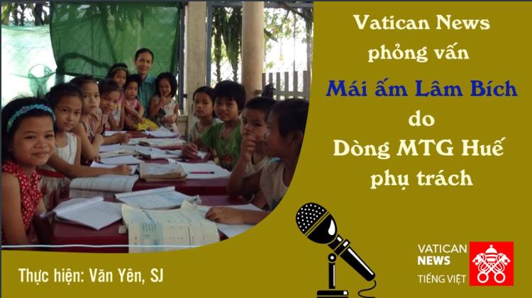 Phỏng vấn Mái Ấm Lâm Bích - Dòng Mến Thánh Giá Huế phụ trách